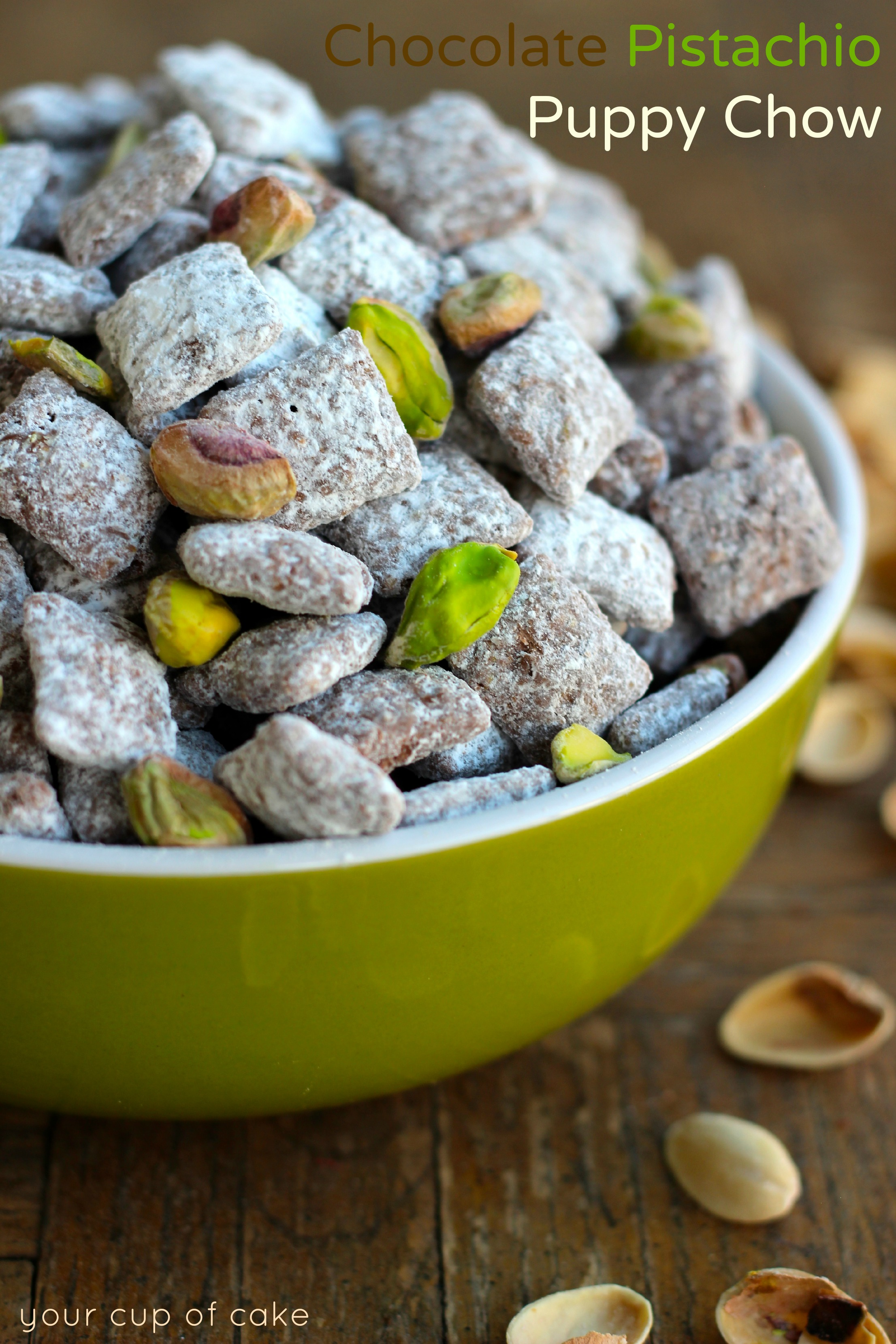 Chocolate pistachio puppy chow your cup of cake