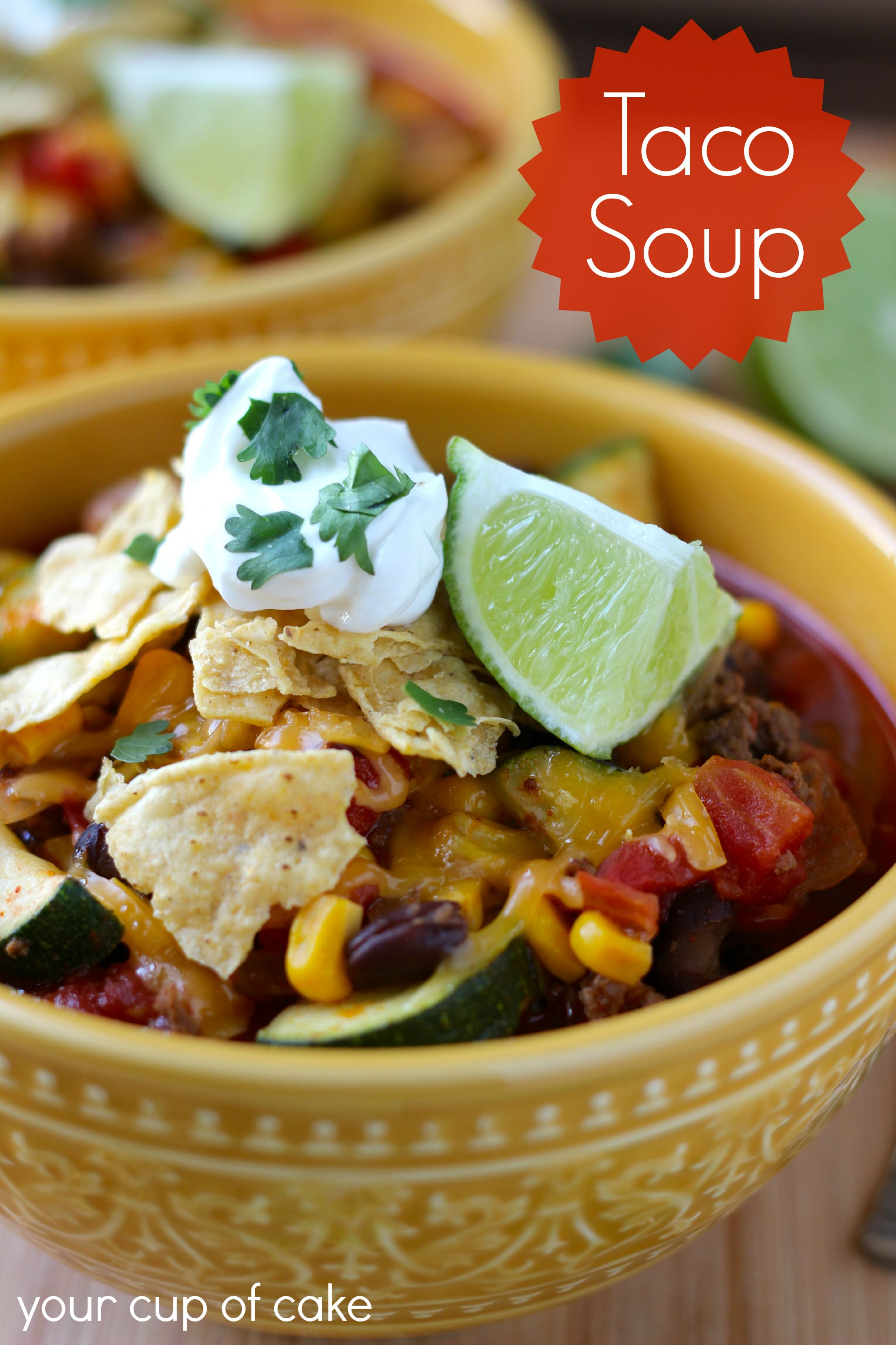 Taco Soup - Your Cup of Cake