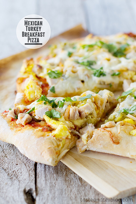 Mexican Turkey Breakfast Pizza | Taste and Tell