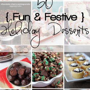50 Fun and Festive Holiday Desserts!