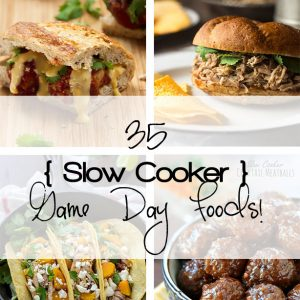 35 Slow Cooker Game Day Foods!