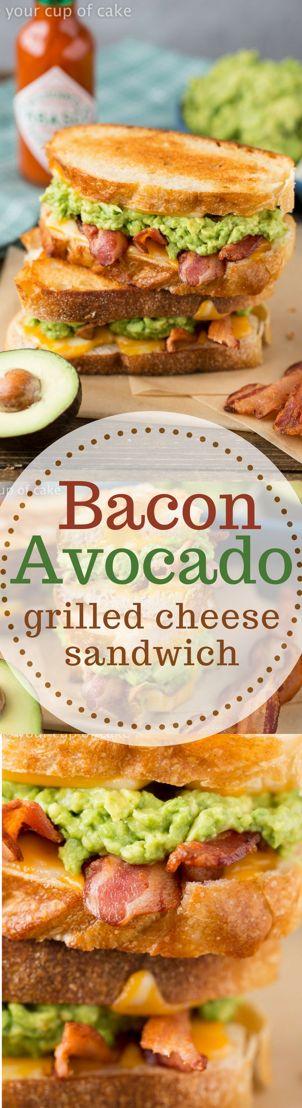 Bacon Avocado Grilled Cheese Sandwich Your Cup Of Cake