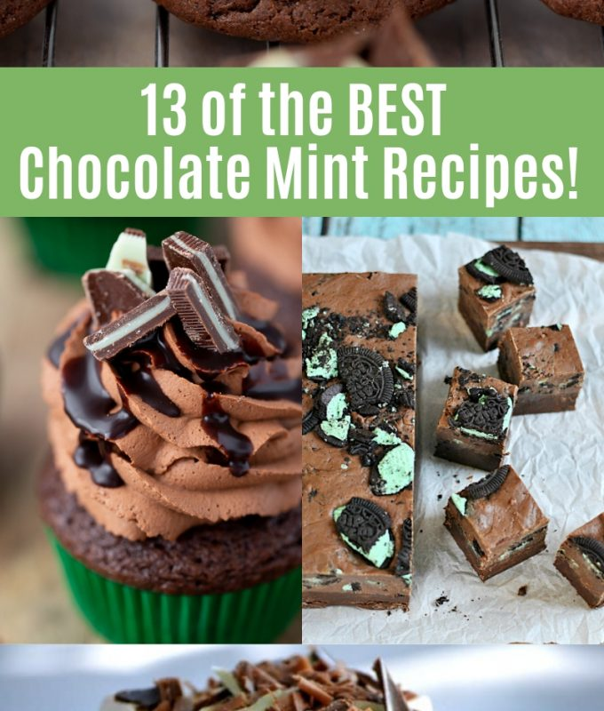 13 of THE BEST Chocolate Mint Recipes! Everything from cookies to cupcake to fudge!